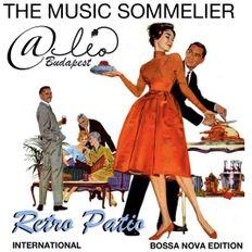 "THE MUSIC SOMMELIER -presents- ""RETRO PATIO INTERNATIONAL"" @ LEO, BUDAPEST BOSSA NOVA EDITION"