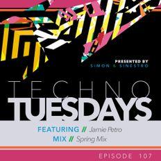 Techno Tuesdays 107 - Jamie Petro - Spring Mix