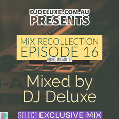 Mix Recollection Episode 16 - Deluxe House Mix: May 2007