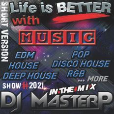 DJ MasterP Life is BETTER with MUSIC (Session 20221) SHORT Version