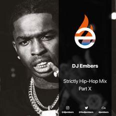 DJ EMBERS - Strictly Hip-Hop Mix (Part X)