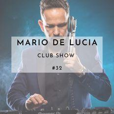 Mario De Lucia - Club Show #32