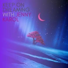 Keep on Dreaming with Jenny Karol #1