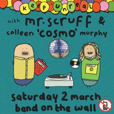 Mr. Scruff & Colleen 'Cosmo' Murphy - Keep It Unreal, Manchester, March 2019