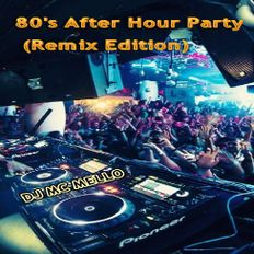 80's After Hour Party (Remix Edition)