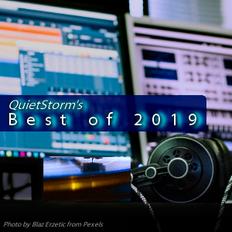 QuietStorm's BEST OF 2019