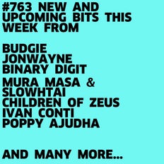 #763 NEW SLOWTHAI & MURA MASA | BUDGIE | JONWAYNE | CHILDREN OF ZEUS | BINARY DIGIT | POPPY AJUDHA..