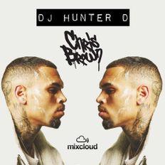 DJ Hunter D: Chris Brown Mix - @DJHunterD_