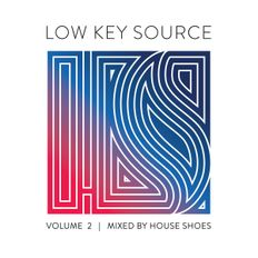 LOW KEY SOURCE V2 MIXED BY HOUSE SHOES