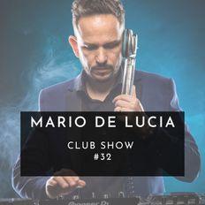 Mario De Lucia - Club Show # 32