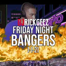 FRIDAY NIGHT BANGERS 1-1-21