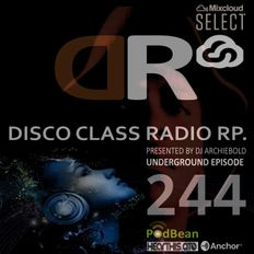 Disco Class Radio RP.244 Presented by Dj Archiebold® 15 Jan 2021 [Underground  Episode]