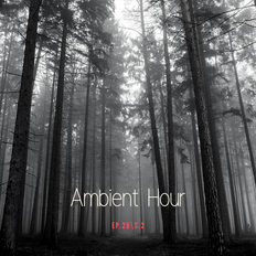Ambient Hour: Episode 29 (Season 2)