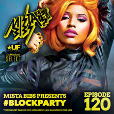 Mista Bibs - #BlockParty Episode 120 ( Current R&B & Hip Hop) Insta Story the mix at @MistaBibs )