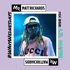 #WavyWednesdays MIX 050 : LIL WAYNE   INSTAGRAM @DJMATTRICHARDS   HIPHOP TRAP RNB