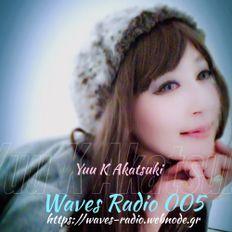 Waves Radio005 - Yuu K Akatsuki mix - Music Supported by Sure Rcord Pool Japan