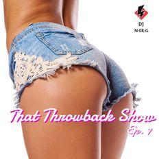 That Throwback Show Ep. 7 // Pop // EDM // Rap // 2000's