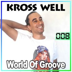 World Of Groove 008 by Kross Well