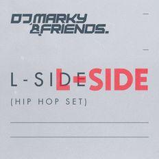 L-Side hip-hop set for DJ Marky & Friends