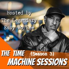 The Time Machine Sessions E01 S3 Pt. 4 | Easy Mo Bee