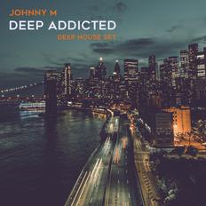 Deep Addicted | Deep House Mix