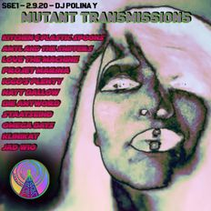 Mutant Transmissions Radio with DJ Polina Y S6E1 Sept 2 2020 ( 1 hour Mix) Lots of New Music!