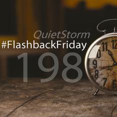 QUIETSTORM #FlashbackFriday 198 [Hour 2 / 07.21.07]