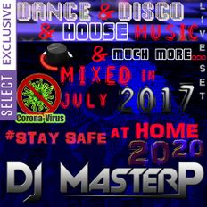 DJ MasterP Mixed in JULY 2017 SELECT Stay safe at home 2020