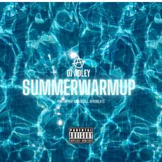 DJ ADLEY #SUMMERWARMUP 2021 (R&B, Afrobeats, Hip Hop, Dancehall)