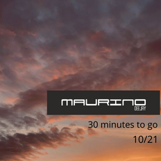 Maurino deejayset 30 MINUTES TO GO 10.21