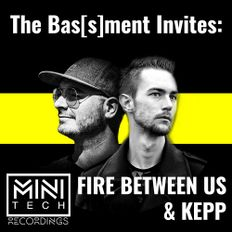 The Bas[s]ment Invites: Minitech Recordings | Fire between us & Kepp