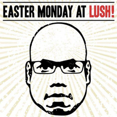 Carl Cox at Lush! - Easter Monday 2011 - 3 hours set