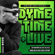 Dymetime Live // 254 Diaspora Djs FB Live // 04.24.20