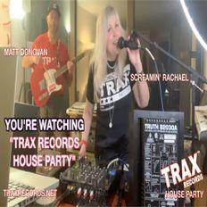 TRAX RECORDS HOUSE PARTY LIVESTREAM DJ SCREAMIN' RACHAEL FEAT MATT DONOVAN SAT JUNE 22ND 2021