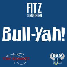 Fitz In The Morning's Bull-Yah! - 10.25.19 - Thrillertown