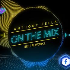 Anthony Zella On The Mix - Best Reworks
