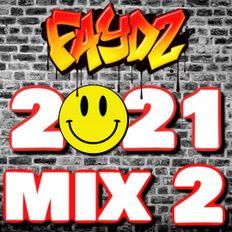 DJ FAYDZ - 2021 (Mix 2)