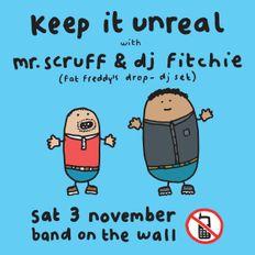 Mr. Scruff, DJ Fitchie & Chopper Reedz - Keep It Unreal, Manchester 2018