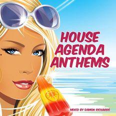House Agenda #3 House Anthems Mixed By Damon Richards (House Mix 2019)