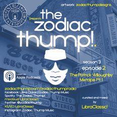 The Zodiac Thump! Season 3, Episode 2 (The Patrick Willoughby Mixtape Pt. 1)