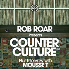 Rob Roar Presents Counter Culture. The Radio Show 021 - Guest Mousse T
