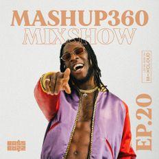 MASHUP360 MIXSHOW - Episode 20