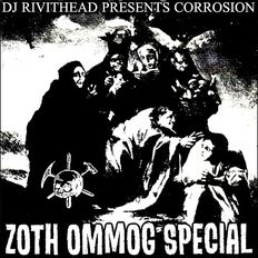 Dj Rivithead - CORROSION ZOTH OMMOG SPECIAL