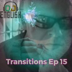 DJ English Transitions Ep 15