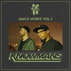 [New Series] MAC2 Mixes Vol 1: KNOWMANS