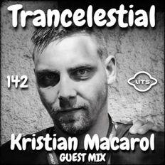 Trancelestial 142 (Kristian Macarol Guest Mix)