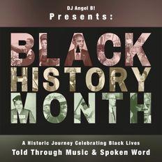 DJ Angel B! Presents: Black History Month - A Historic Journey Celebrating Black Lives