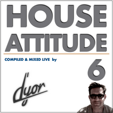 House Attitude 6 - live mixed by D'YOR