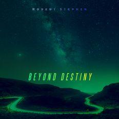 Robert Stephen - Beyond Destiny