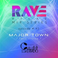 Rave Atlas Mix Series E045 S1   Major Town